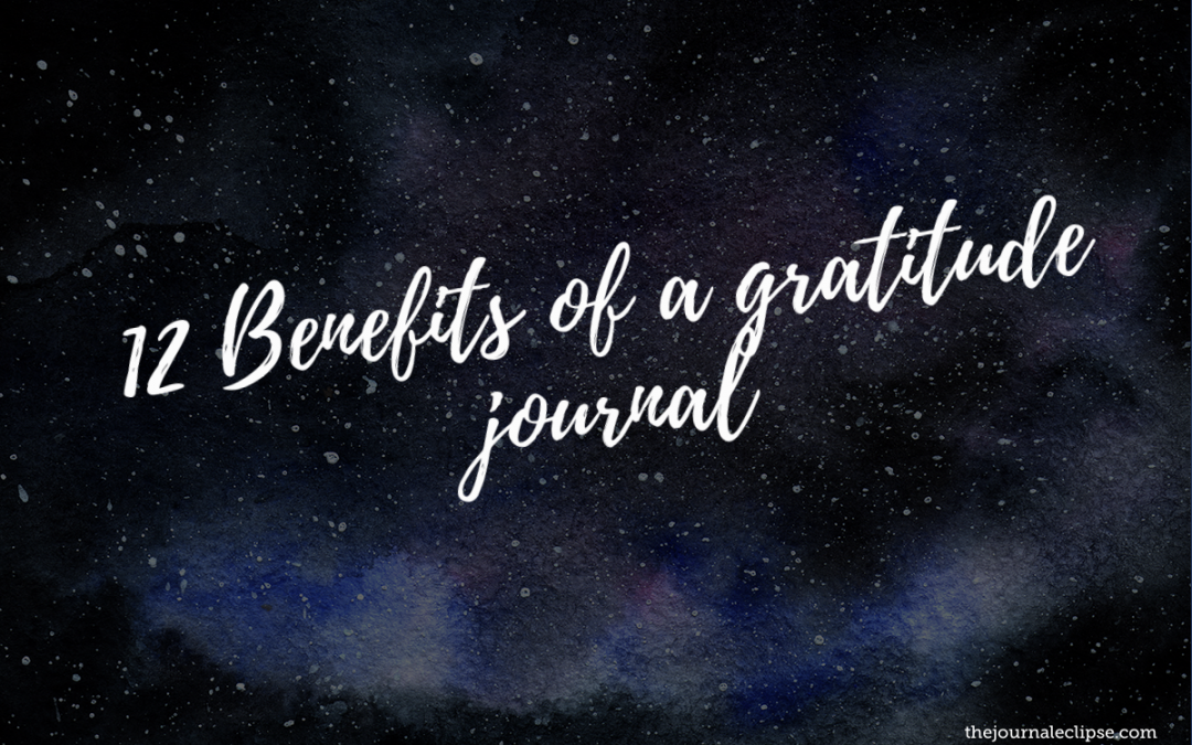 12 Benefits of a gratitude journal