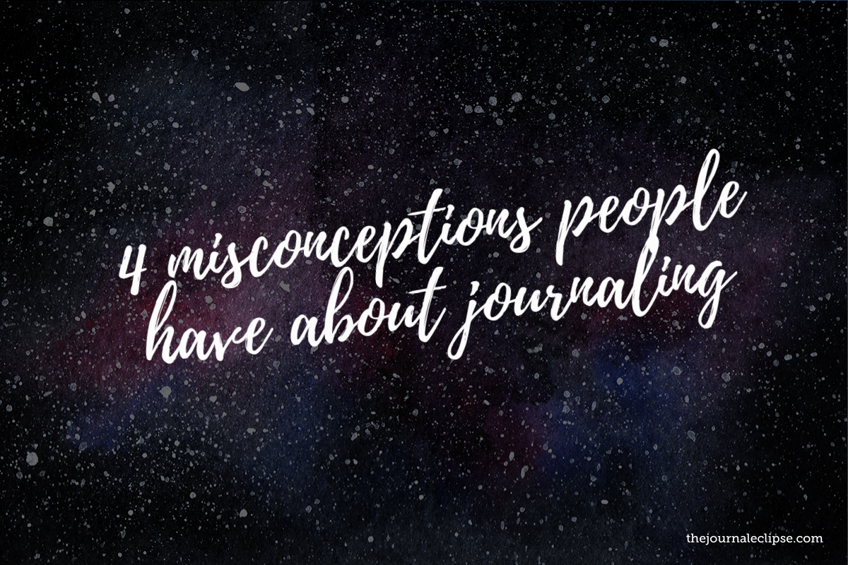 4 misconceptions people have about journaling