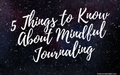 5 Things to Know About Mindful Journaling