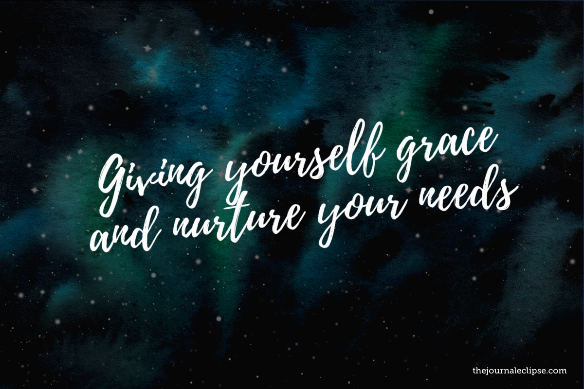 Giving yourself grace and nurture your needs