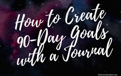 Create 90-Day Goals with a Journal