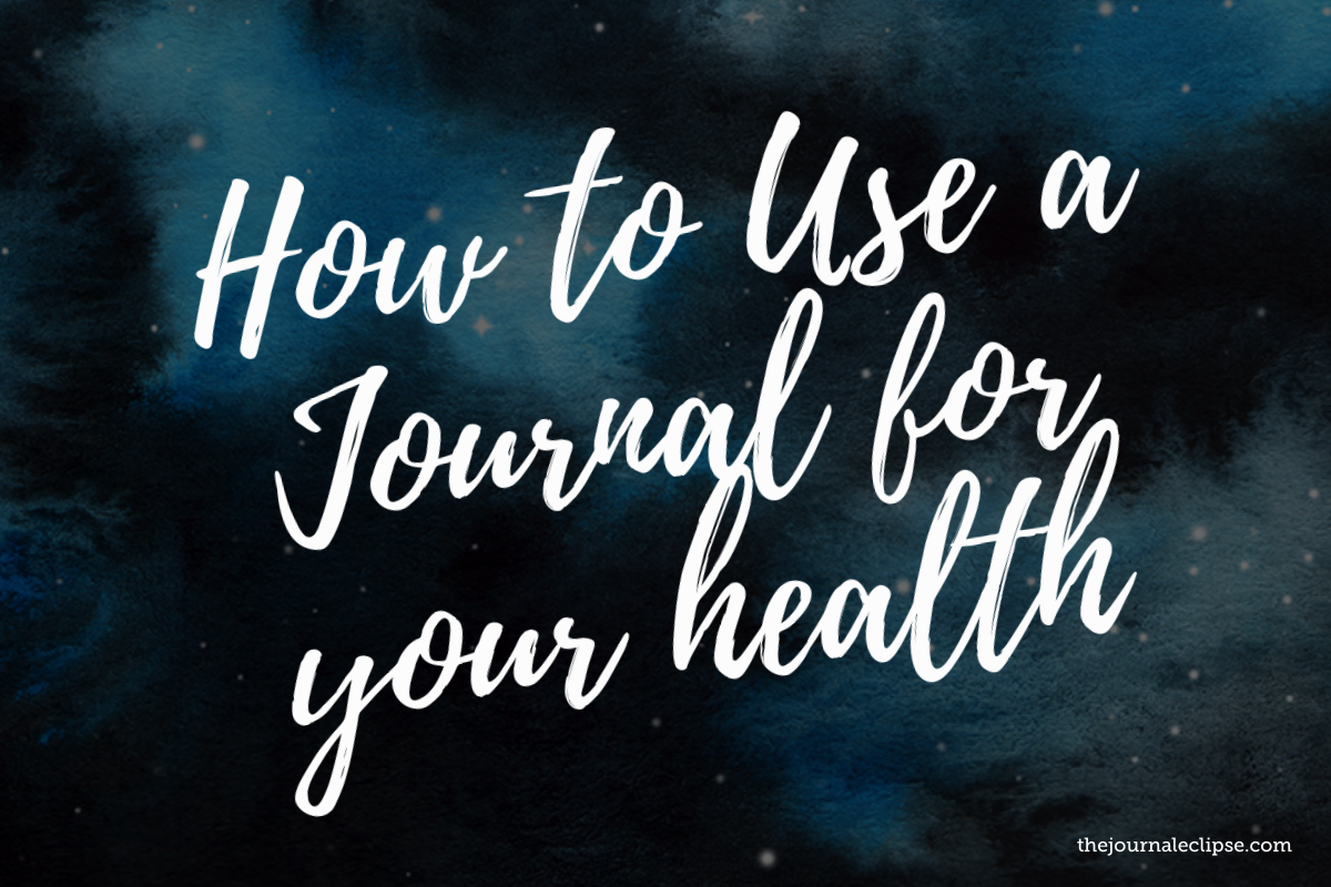 How to Use a Journal for your health