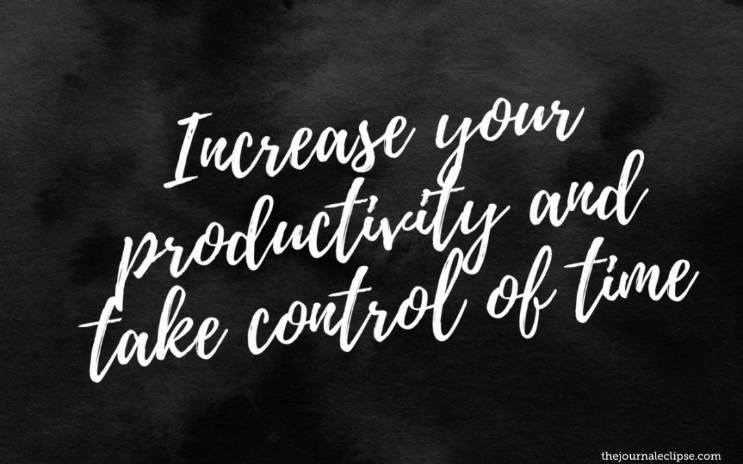 Increase your productivity and take control of time