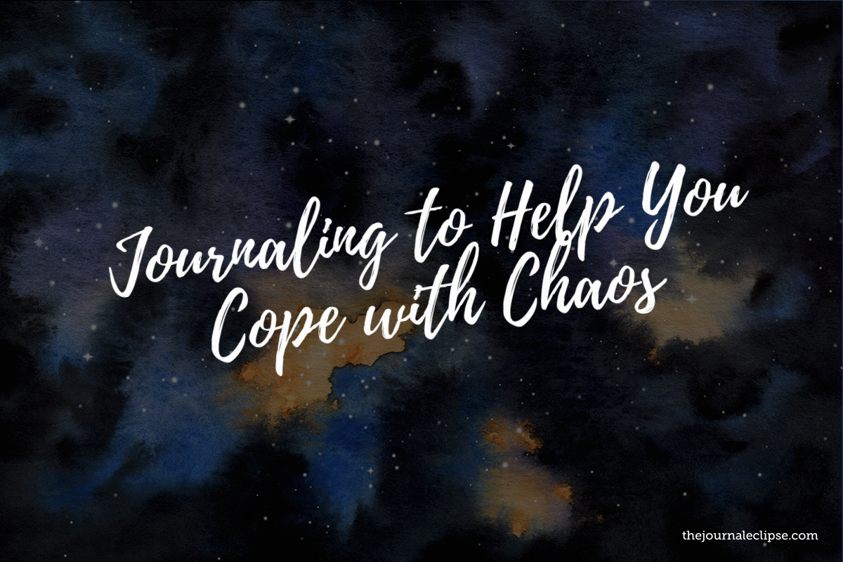 Journaling to Help You Cope with Chaos