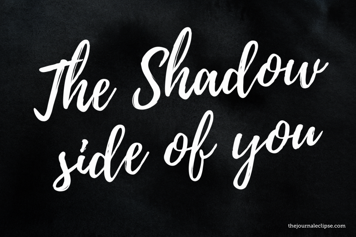 The Shadow side of you