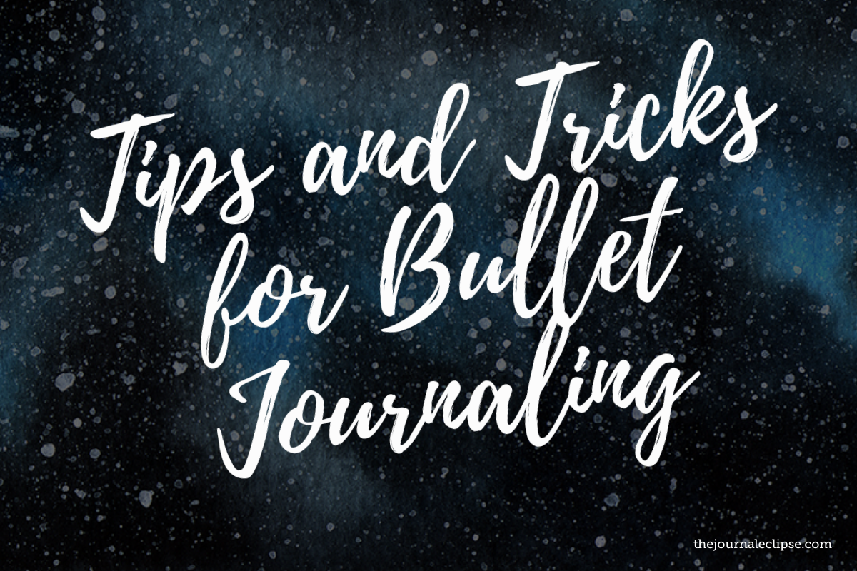Tips and Tricks for Bullet Journaling