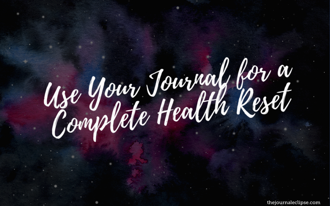 Use Your Journal for a Complete Health Reset
