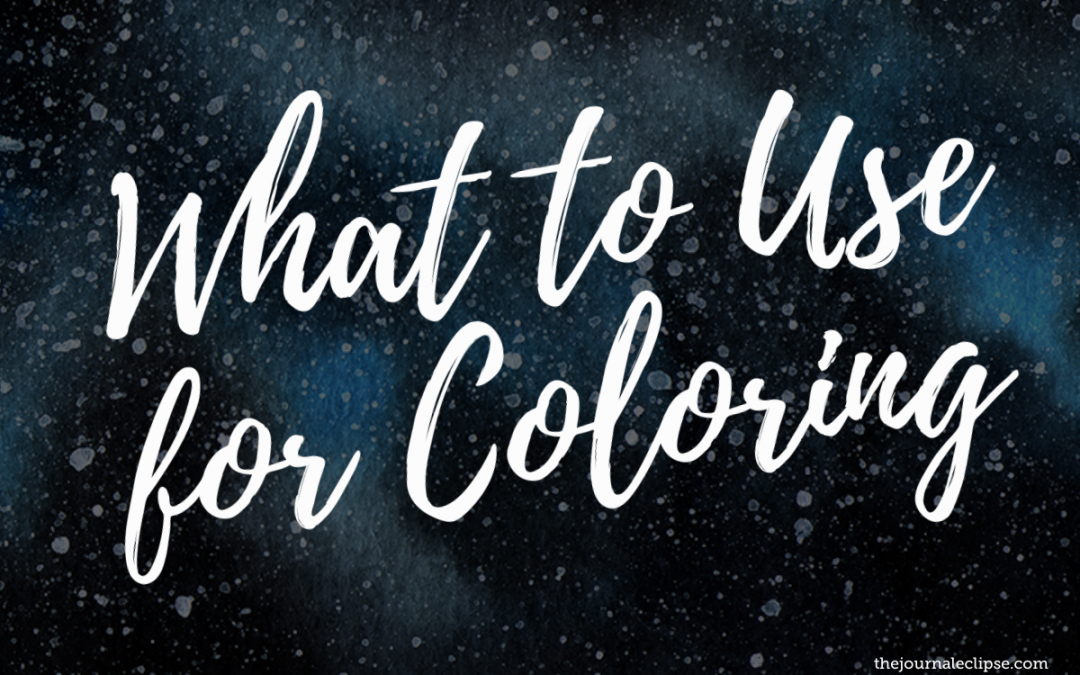 What to Use for Coloring