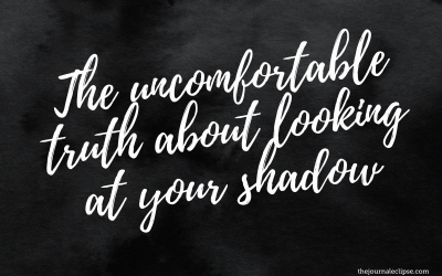 The uncomfortable truth about looking at your shadow